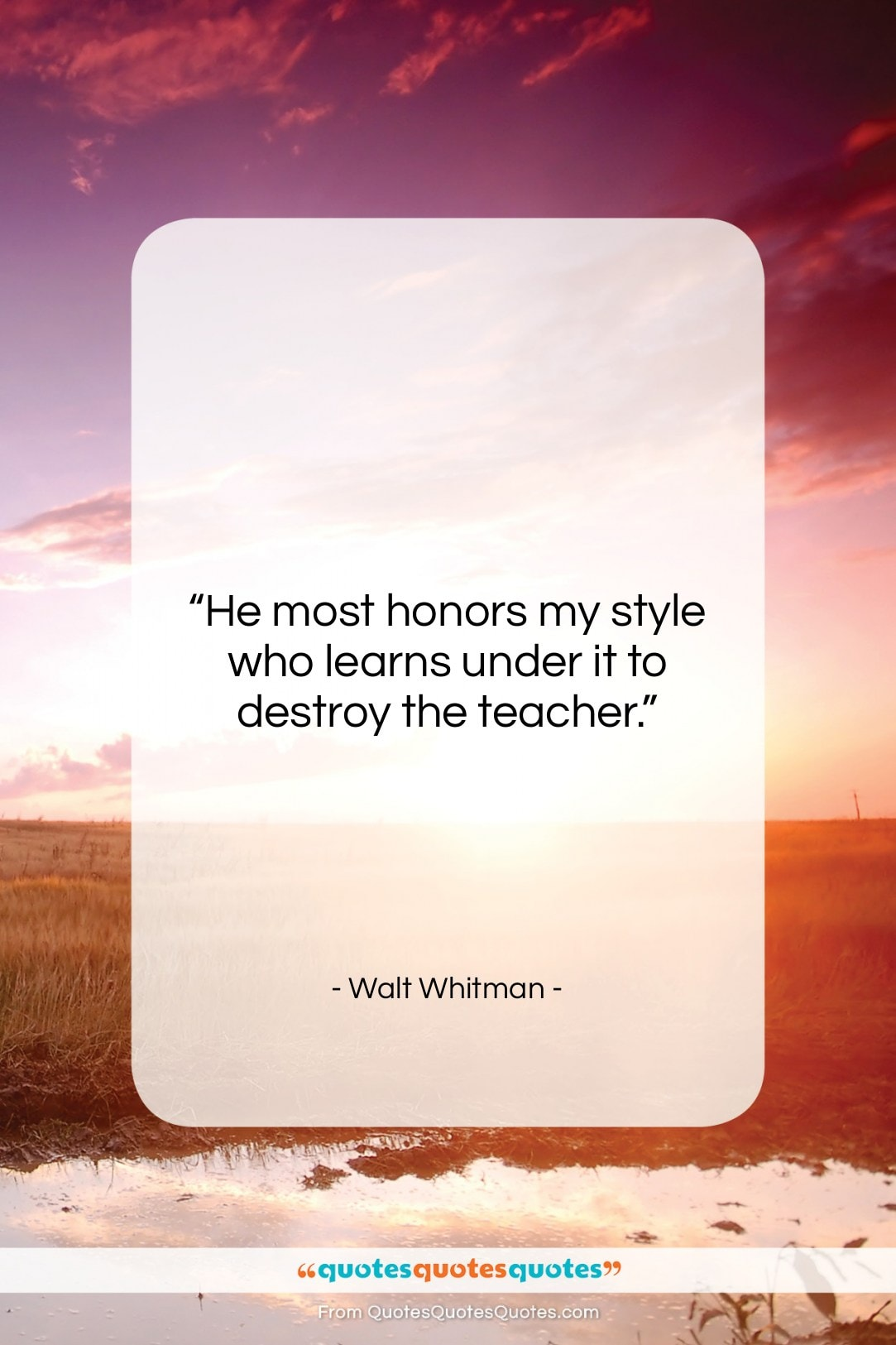 """Walt Whitman quote: """"He most honors my style who learns…""""- at QuotesQuotesQuotes.com"""