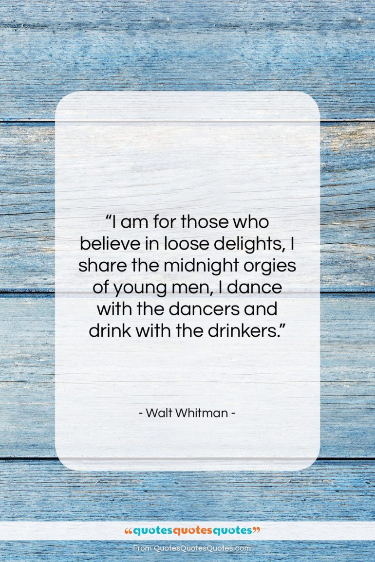 """Walt Whitman quote: """"I am for those who believe in…""""- at QuotesQuotesQuotes.com"""