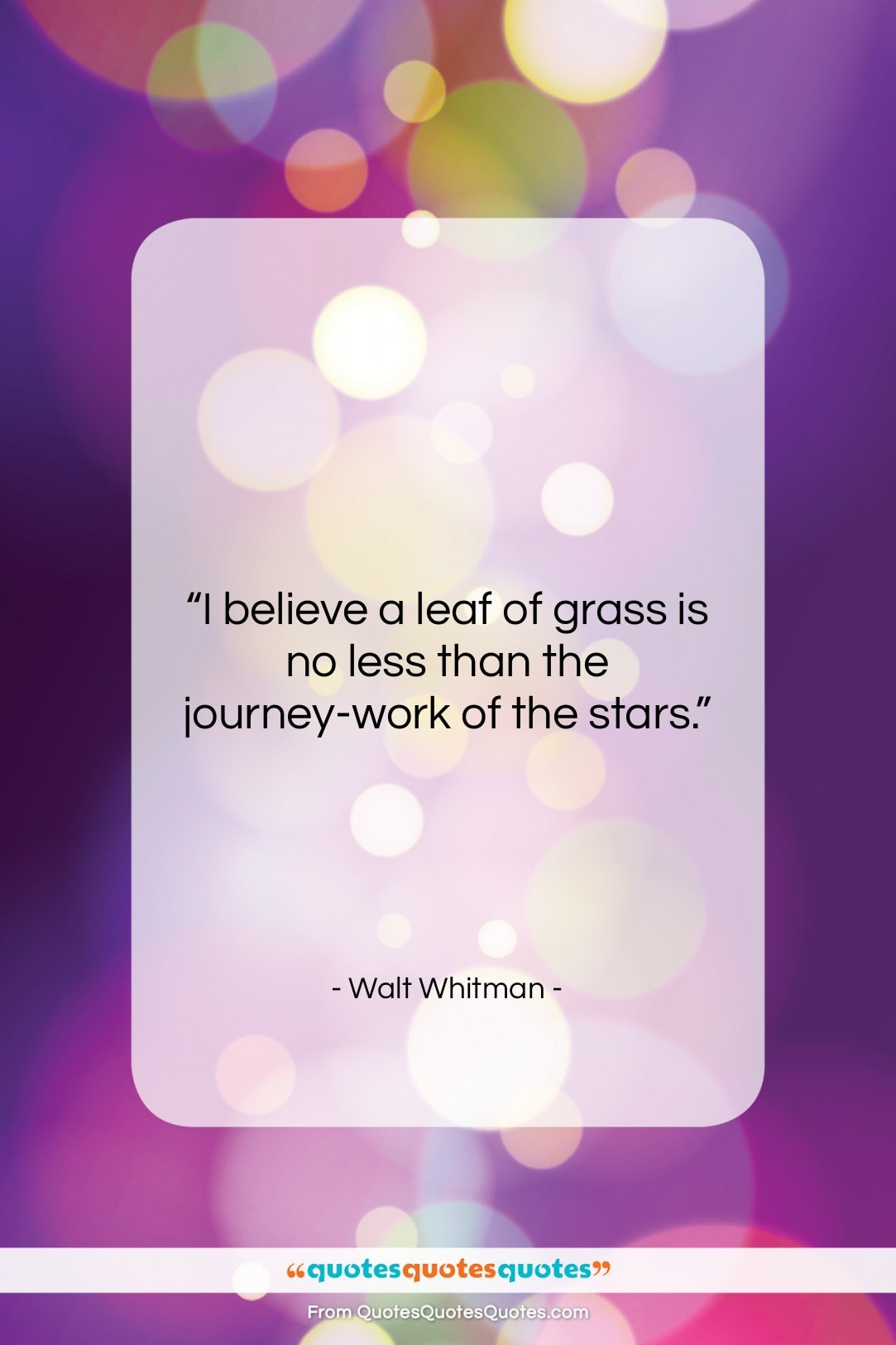 """Walt Whitman quote: """"I believe a leaf of grass is…""""- at QuotesQuotesQuotes.com"""