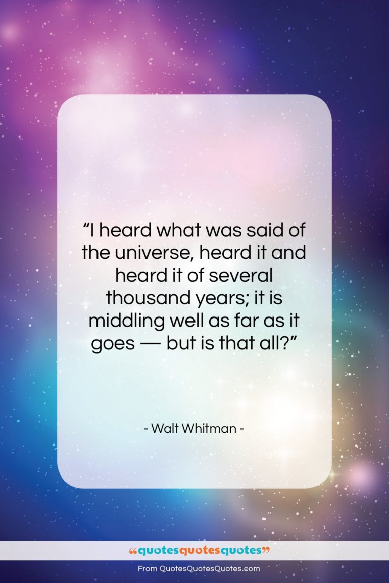 """Walt Whitman quote: """"I heard what was said of the…""""- at QuotesQuotesQuotes.com"""