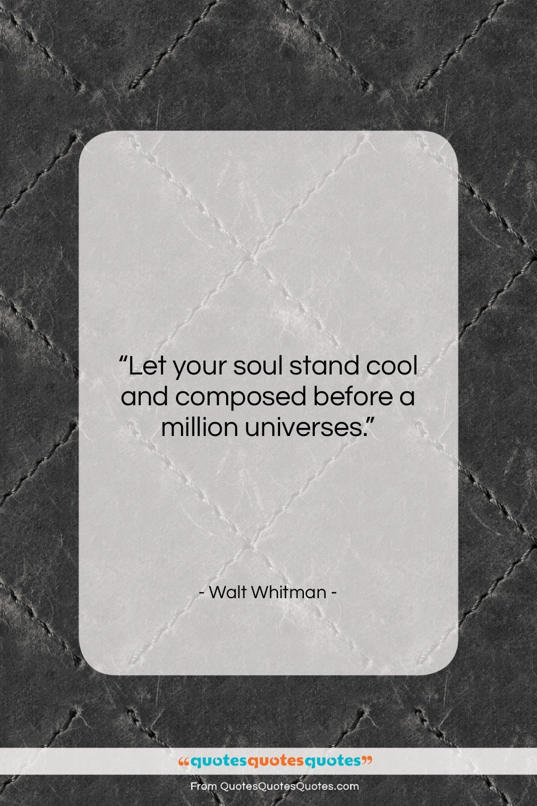 """Walt Whitman quote: """"Let your soul stand cool and composed…""""- at QuotesQuotesQuotes.com"""