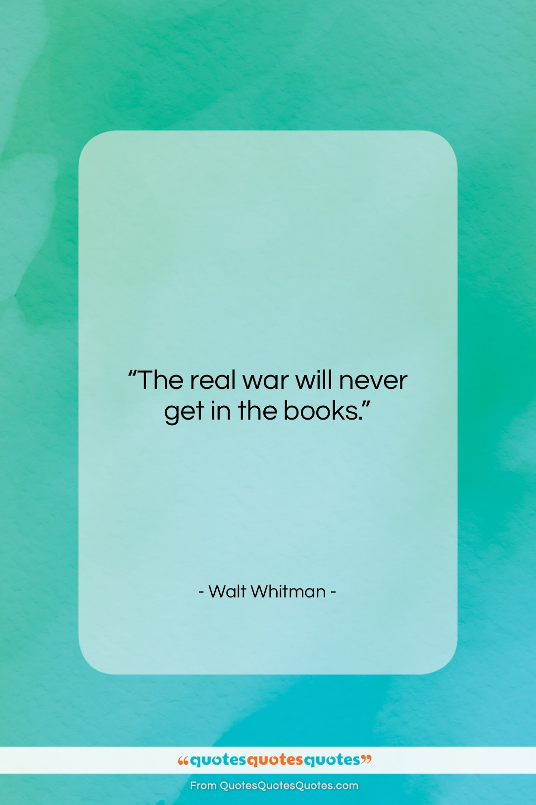 """Walt Whitman quote: """"The real war will never get in…""""- at QuotesQuotesQuotes.com"""