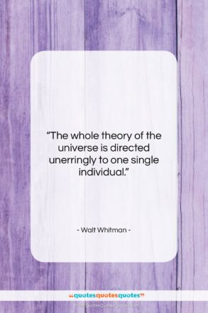 """Walt Whitman quote: """"The whole theory of the universe is…""""- at QuotesQuotesQuotes.com"""
