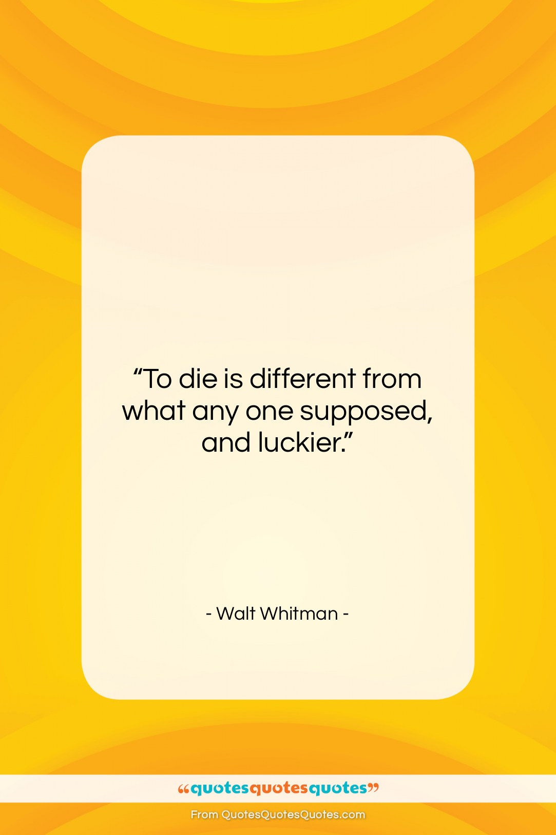 """Walt Whitman quote: """"To die is different from what any…""""- at QuotesQuotesQuotes.com"""