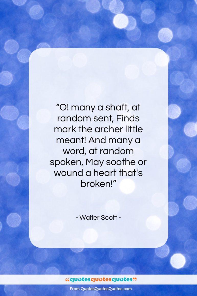 "Walter Scott quote: ""O! many a shaft, at random sent…""- at QuotesQuotesQuotes.com"
