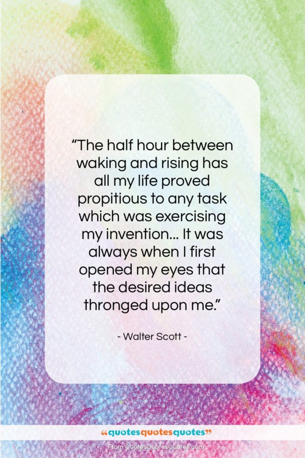 """Walter Scott quote: """"The half hour between waking and rising…""""- at QuotesQuotesQuotes.com"""