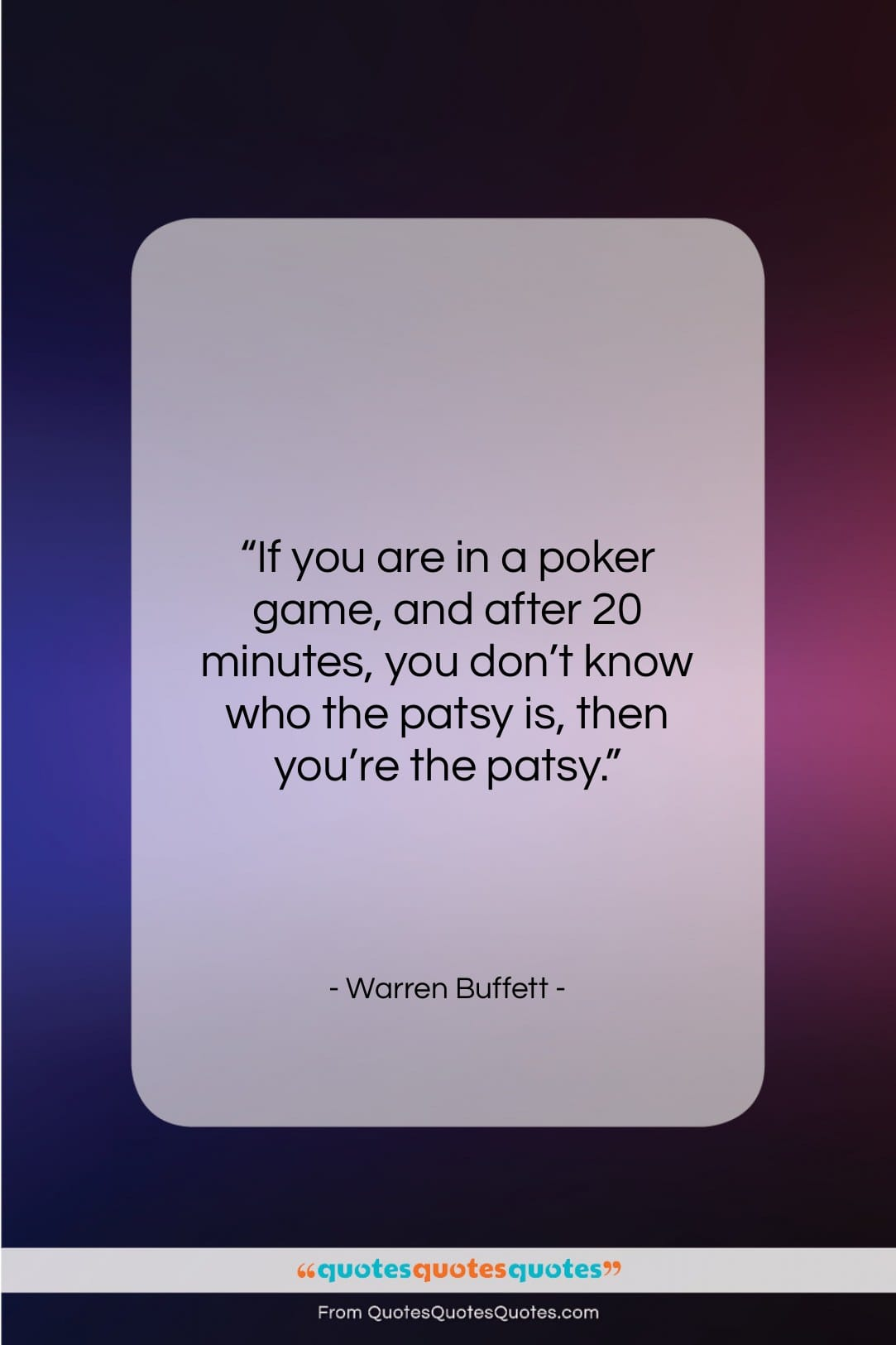 """Warren Buffett quote: """"If you are in a poker game,…""""- at QuotesQuotesQuotes.com"""