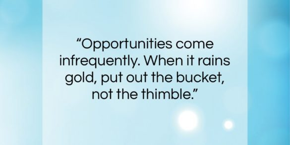 """Warren Buffett quote: """"Opportunities come infrequently. When it rains gold,…""""- at QuotesQuotesQuotes.com"""