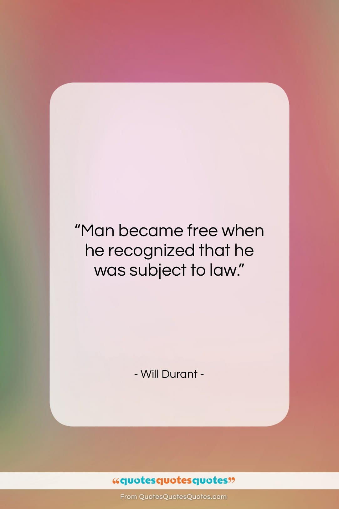 """Will Durant quote: """"Man became free when he recognized that…""""- at QuotesQuotesQuotes.com"""