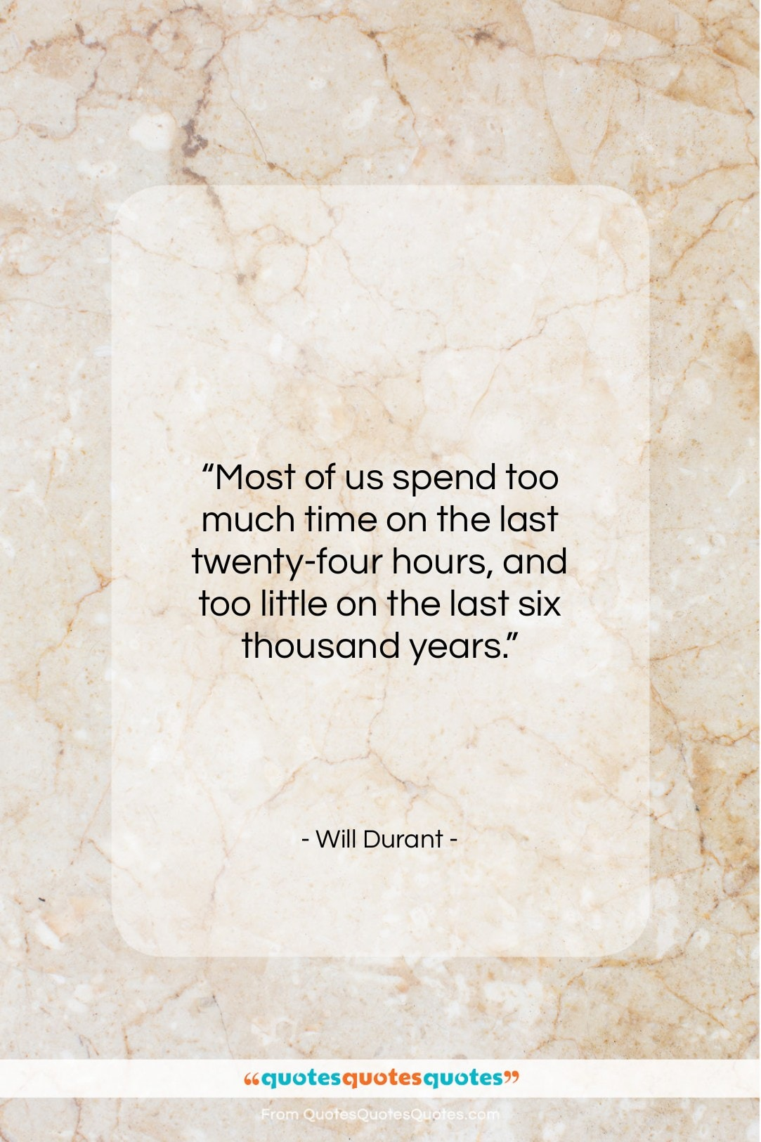 "Will Durant quote: ""Most of us spend too much time…""- at QuotesQuotesQuotes.com"