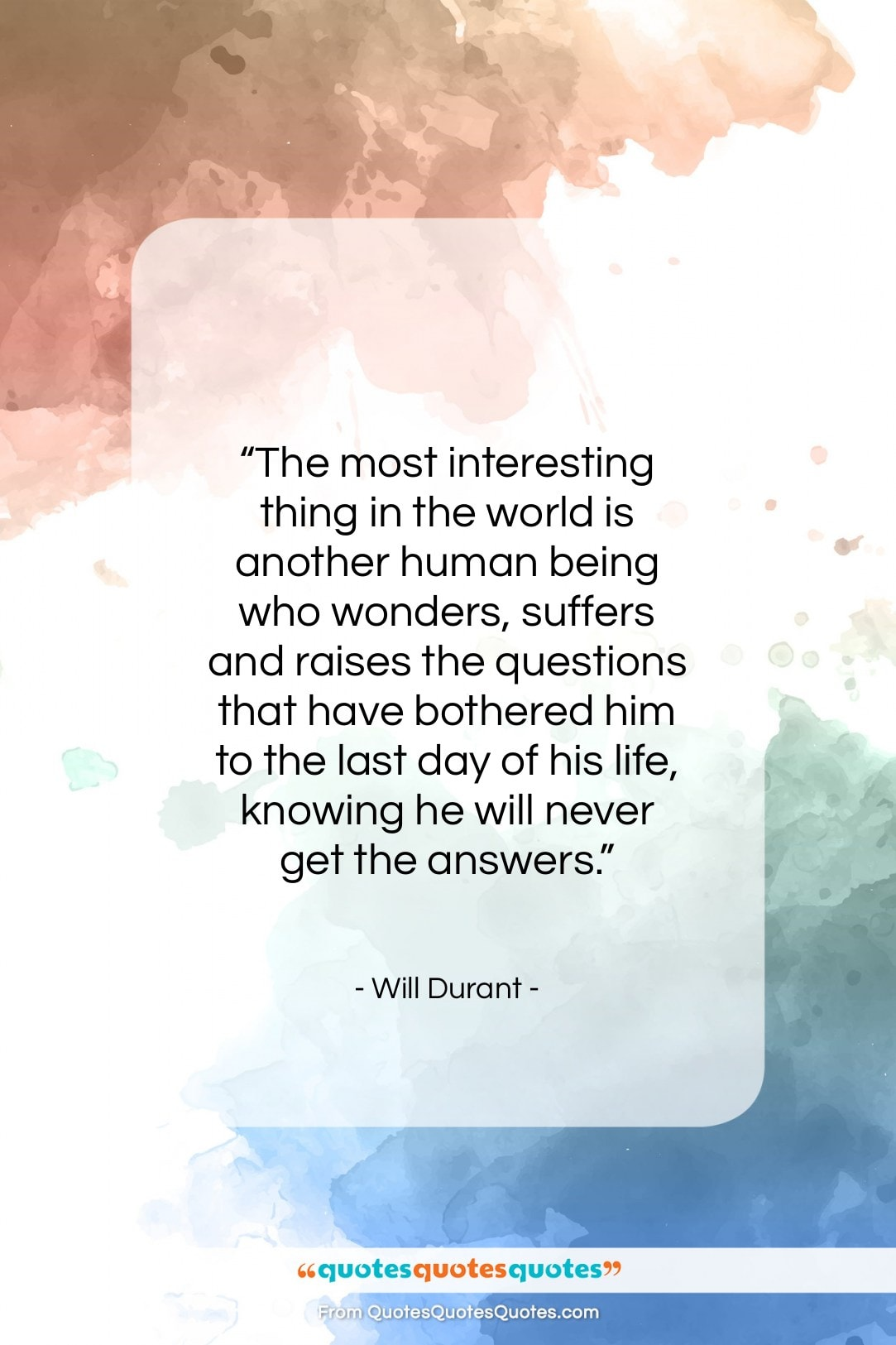 """Will Durant quote: """"The most interesting thing in the world…""""- at QuotesQuotesQuotes.com"""