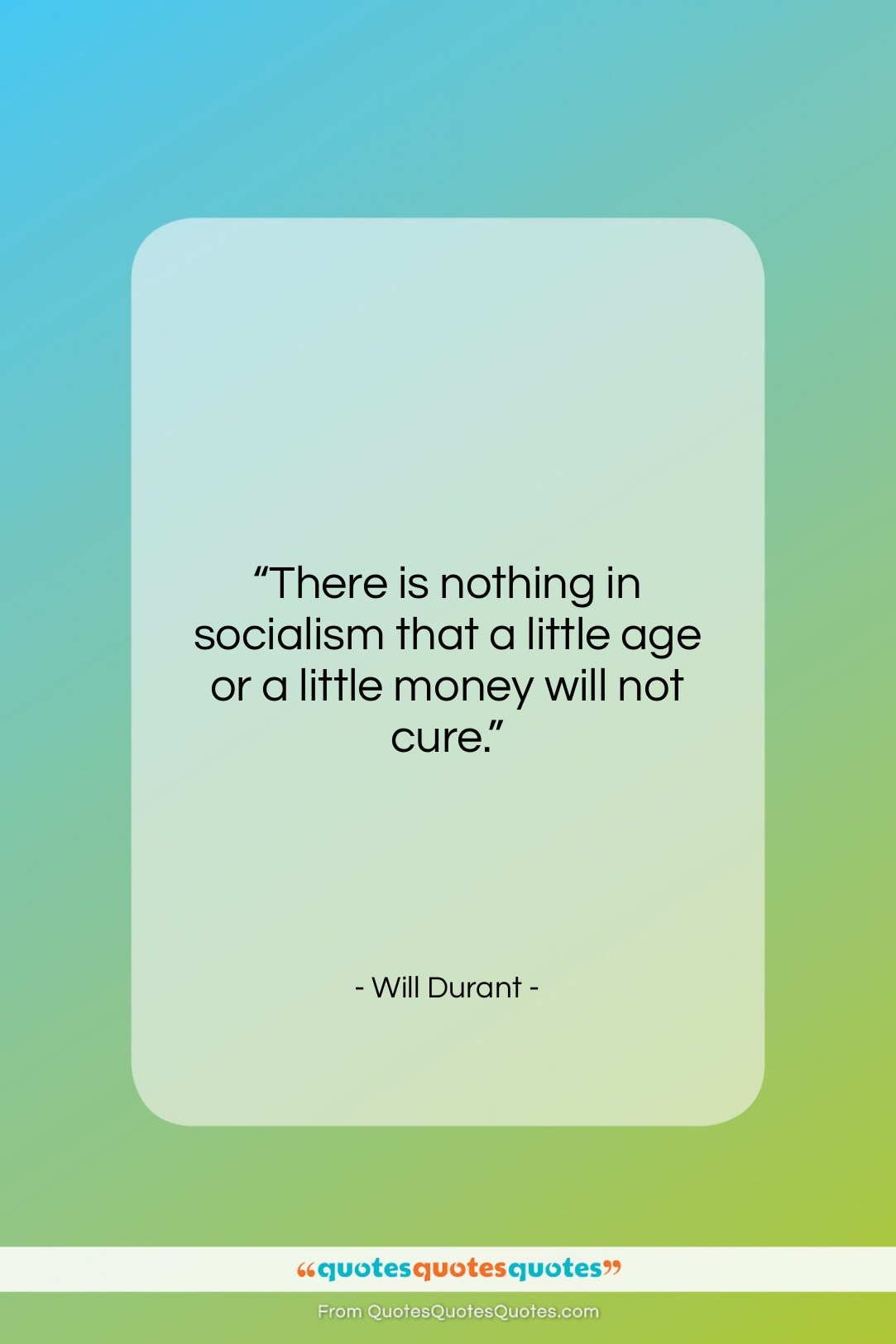 "Will Durant quote: ""There is nothing in socialism that a…""- at QuotesQuotesQuotes.com"