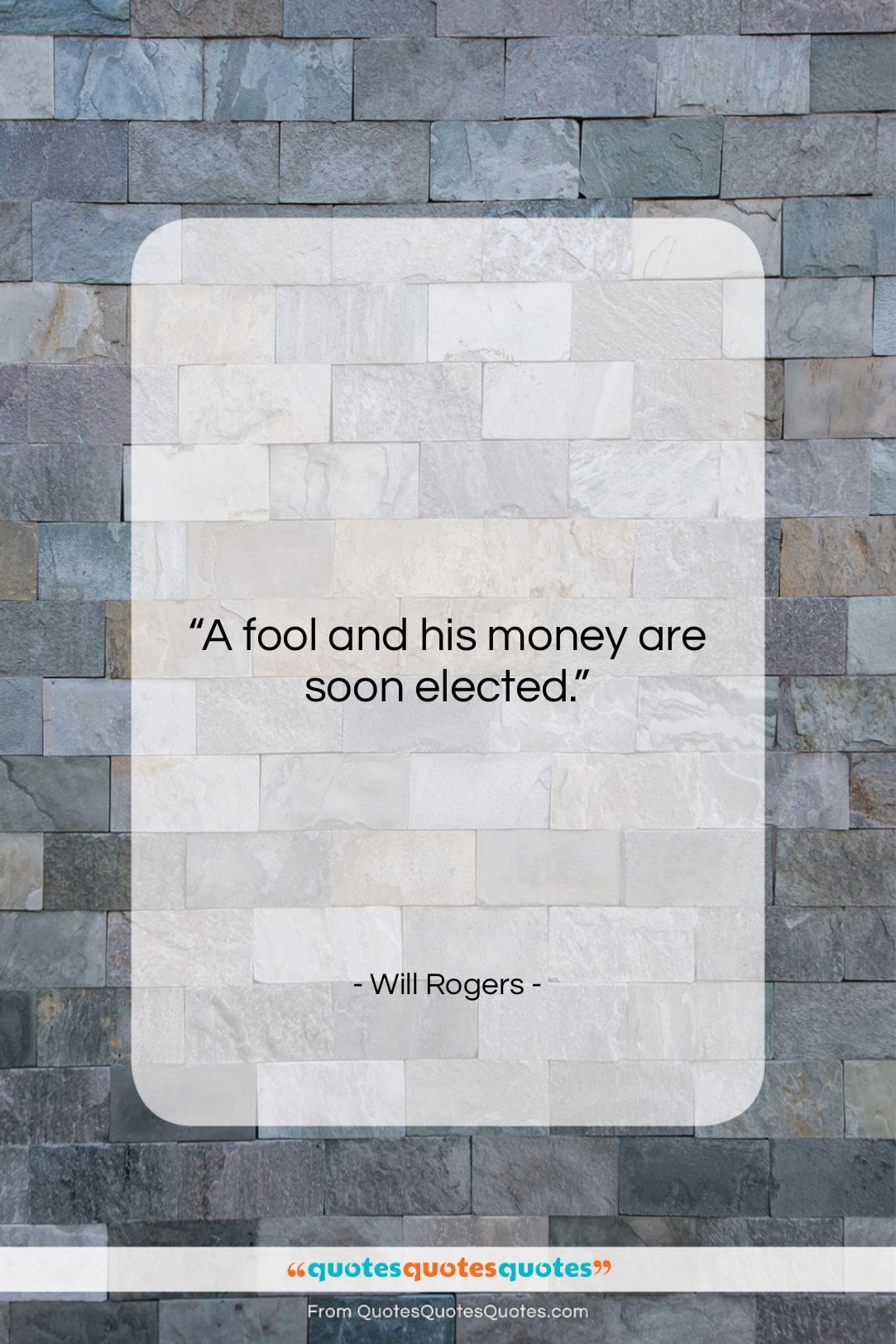 """Will Rogers quote: """"A fool and his money are soon…""""- at QuotesQuotesQuotes.com"""