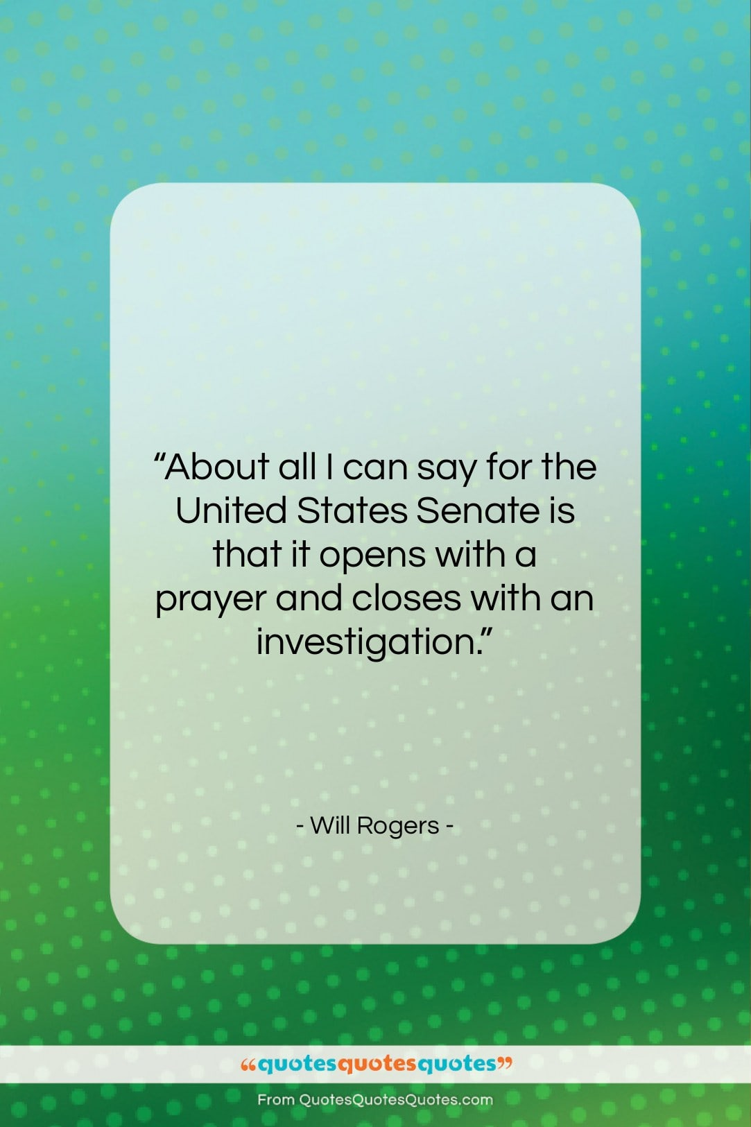 """Will Rogers quote: """"About all I can say for the…""""- at QuotesQuotesQuotes.com"""