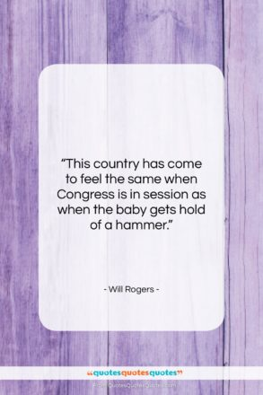 """Will Rogers quote: """"This country has come to feel the…""""- at QuotesQuotesQuotes.com"""