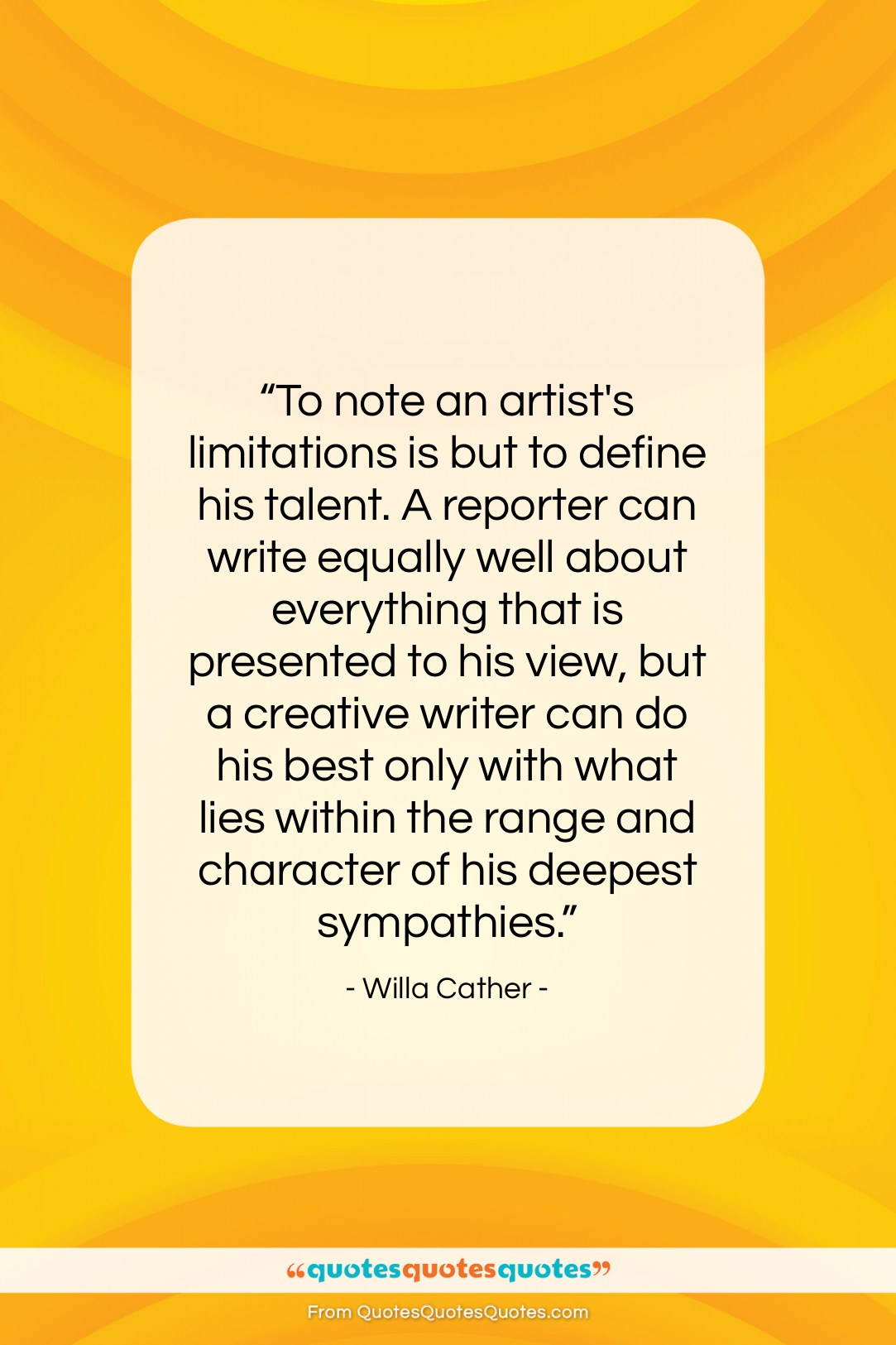 """Willa Cather quote: """"To note an artist's limitations is but…""""- at QuotesQuotesQuotes.com"""