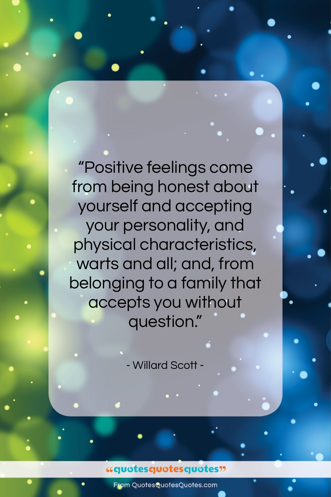 """Willard Scott quote: """"Positive feelings come from being honest about…""""- at QuotesQuotesQuotes.com"""