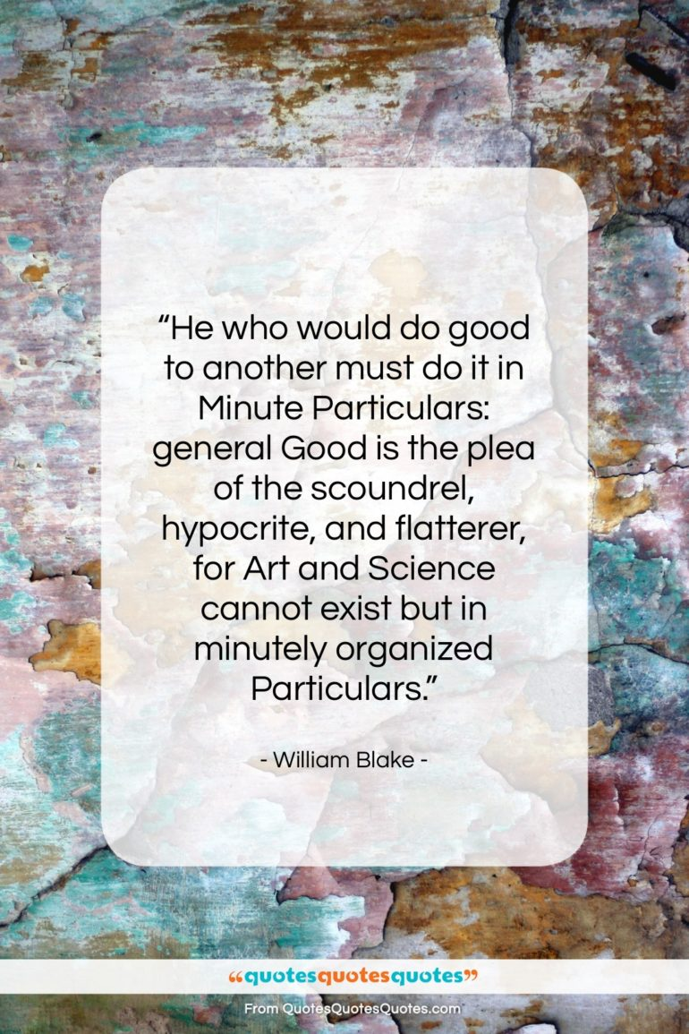"""William Blake quote: """"He who would do good to another…""""- at QuotesQuotesQuotes.com"""