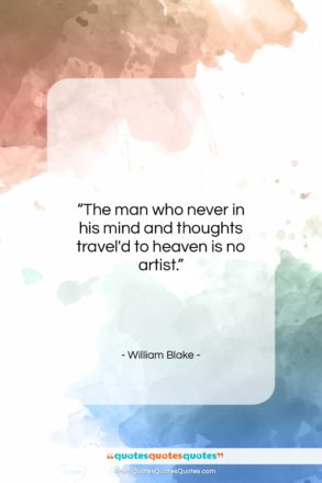 """William Blake quote: """"The man who never in his mind…""""- at QuotesQuotesQuotes.com"""
