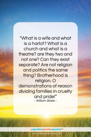 """William Blake quote: """"What is a wife and what is…""""- at QuotesQuotesQuotes.com"""