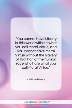 """William Blake quote: """"You cannot have Liberty in this world…""""- at QuotesQuotesQuotes.com"""