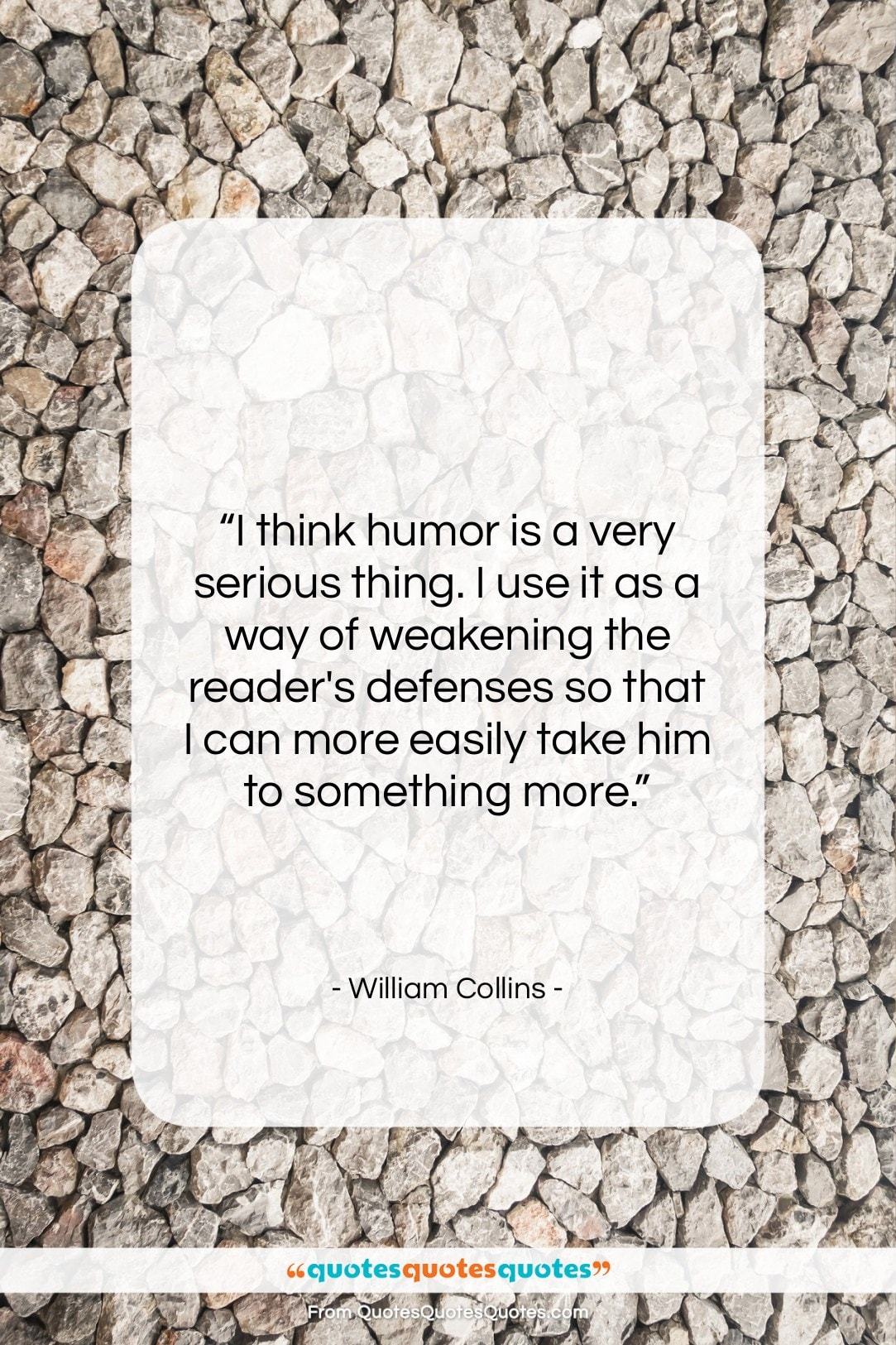 """William Collins quote: """"I think humor is a very serious…""""- at QuotesQuotesQuotes.com"""