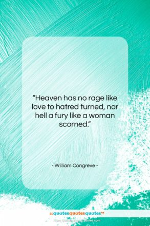 """William Congreve quote: """"Heaven has no rage like love to…""""- at QuotesQuotesQuotes.com"""