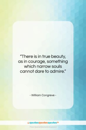 """William Congreve quote: """"There is in true beauty, as in…""""- at QuotesQuotesQuotes.com"""