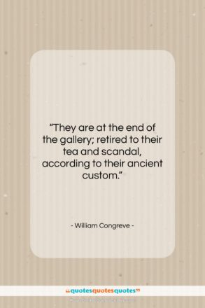 """William Congreve quote: """"They are at the end of the…""""- at QuotesQuotesQuotes.com"""