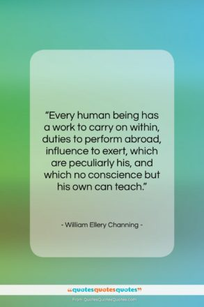 """William Ellery Channing quote: """"Every human being has a work to…""""- at QuotesQuotesQuotes.com"""