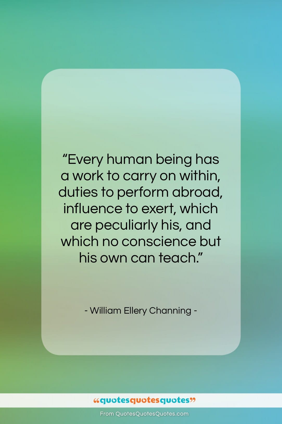 "William Ellery Channing quote: ""Every human being has a work to…""- at QuotesQuotesQuotes.com"