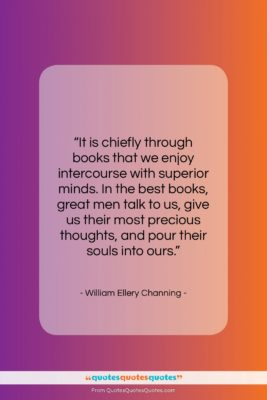 """William Ellery Channing quote: """"It is chiefly through books that we…""""- at QuotesQuotesQuotes.com"""