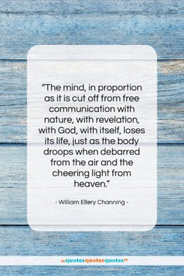 """William Ellery Channing quote: """"The mind, in proportion as it is…""""- at QuotesQuotesQuotes.com"""