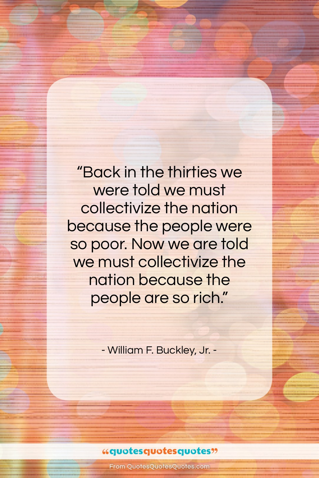 """William F. Buckley, Jr. quote: """"Back in the thirties we were told…""""- at QuotesQuotesQuotes.com"""
