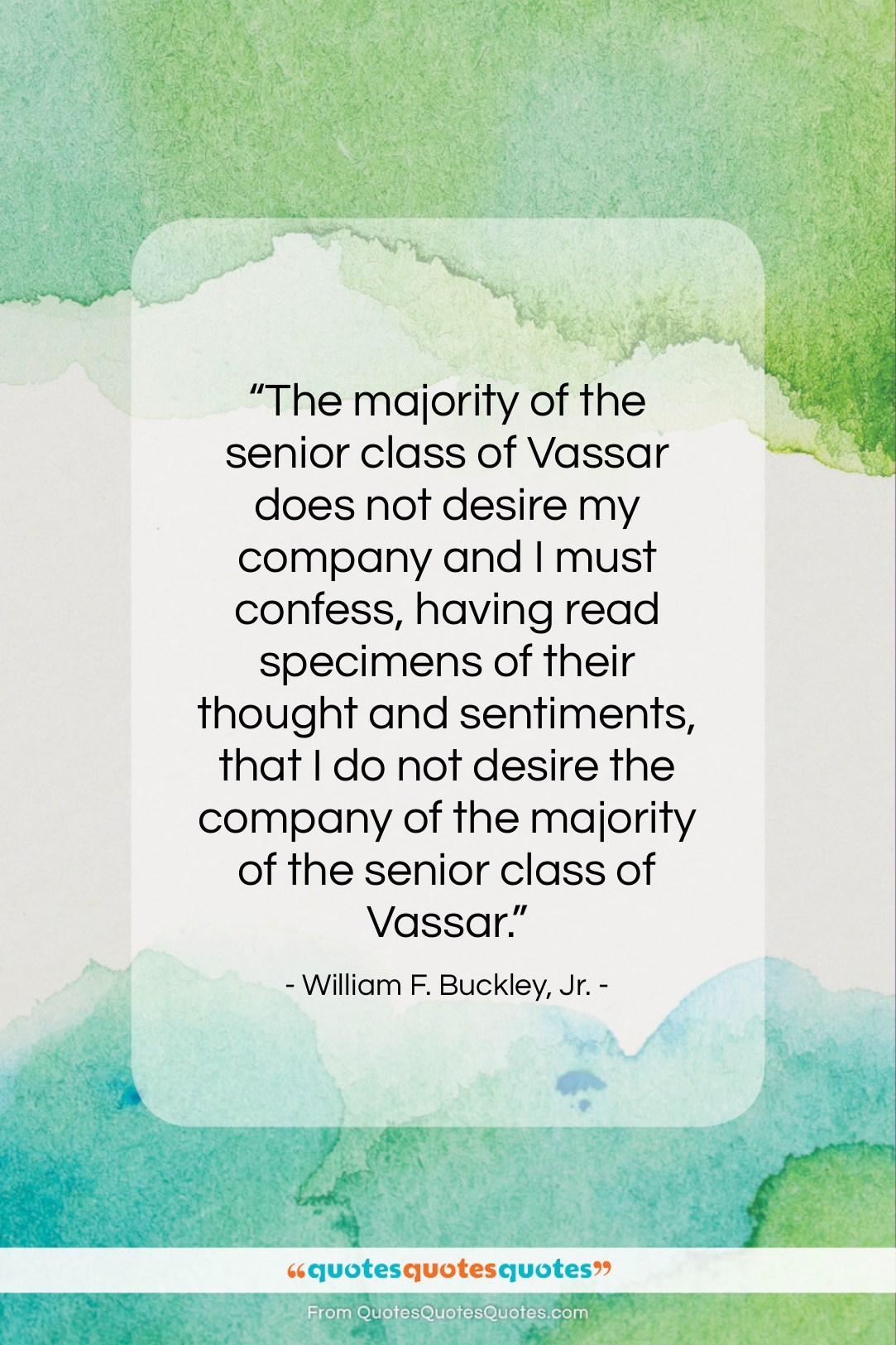 """William F. Buckley, Jr. quote: """"The majority of the senior class of…""""- at QuotesQuotesQuotes.com"""