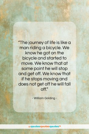 """William Golding quote: """"The journey of life is like a…""""- at QuotesQuotesQuotes.com"""