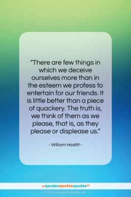 "William Hazlitt quote: ""There are few things in which we…""- at QuotesQuotesQuotes.com"