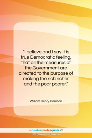 """William Henry Harrison quote: """"I believe and I say it is…""""- at QuotesQuotesQuotes.com"""