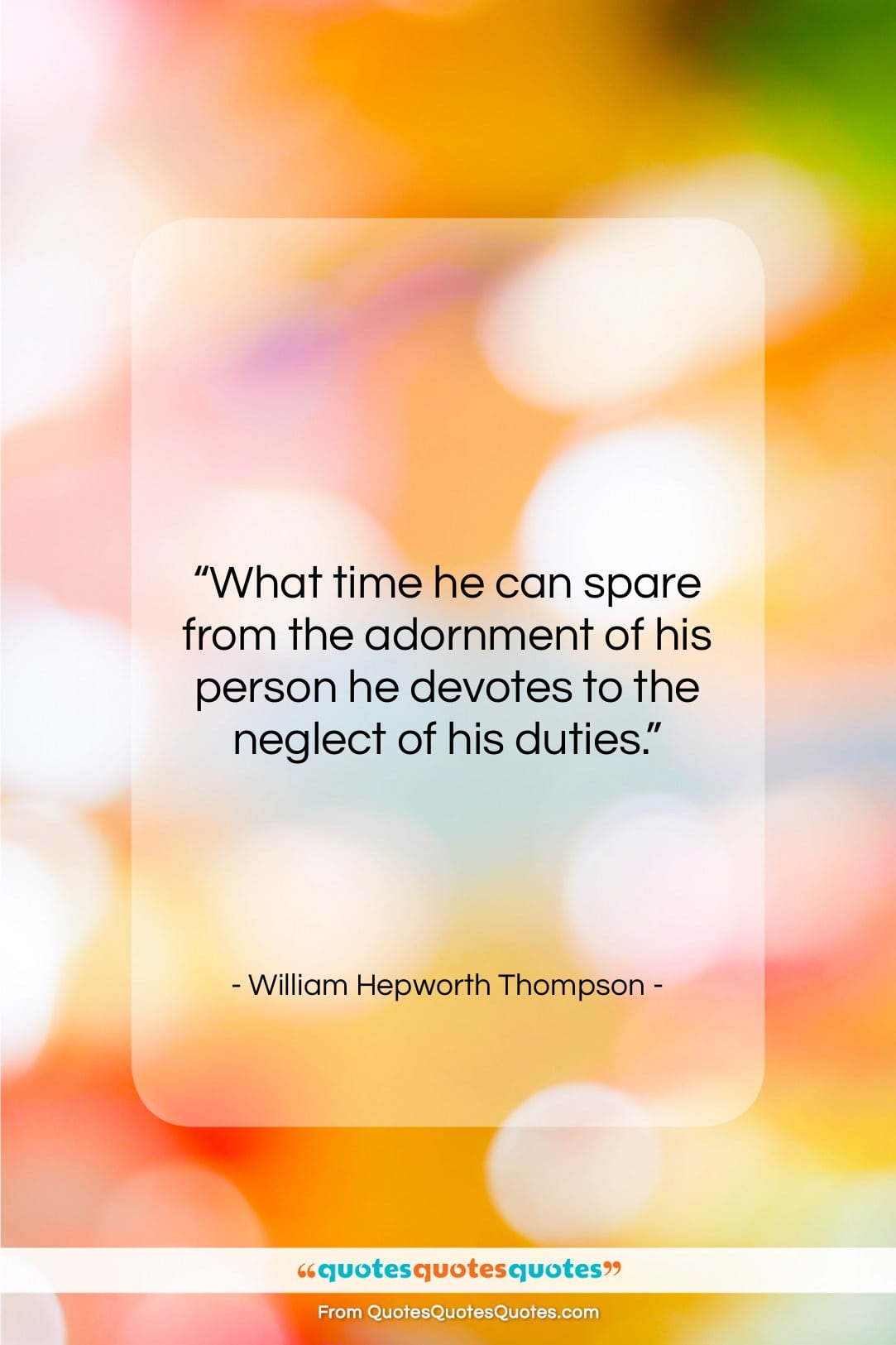 """William Hepworth Thompson quote: """"What time he can spare from the…""""- at QuotesQuotesQuotes.com"""