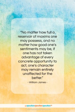 """William James quote: """"No matter how full a reservoir of…""""- at QuotesQuotesQuotes.com"""