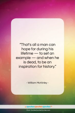 "William McKinley quote: ""That's all a man can hope for…""- at QuotesQuotesQuotes.com"