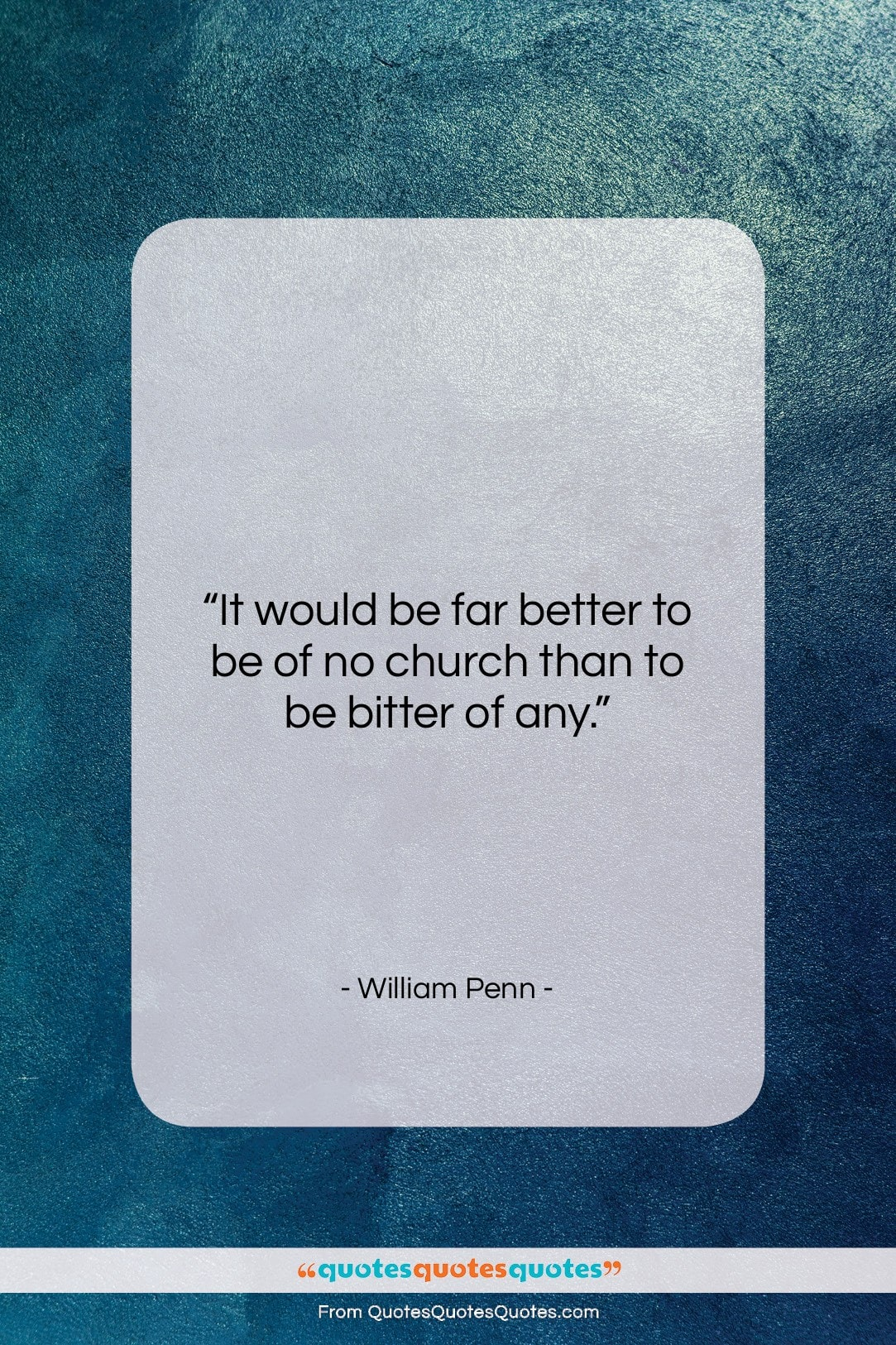 """William Penn quote: """"It would be far better to be…""""- at QuotesQuotesQuotes.com"""