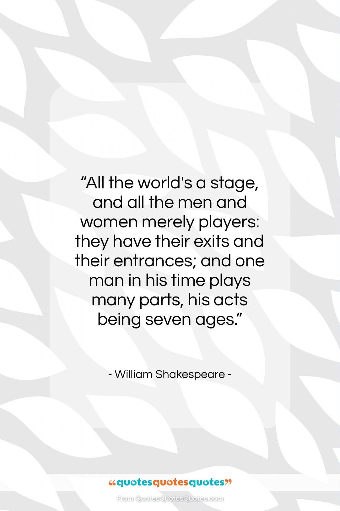 """William Shakespeare quote: """"All the world's a stage, and all…""""- at QuotesQuotesQuotes.com"""