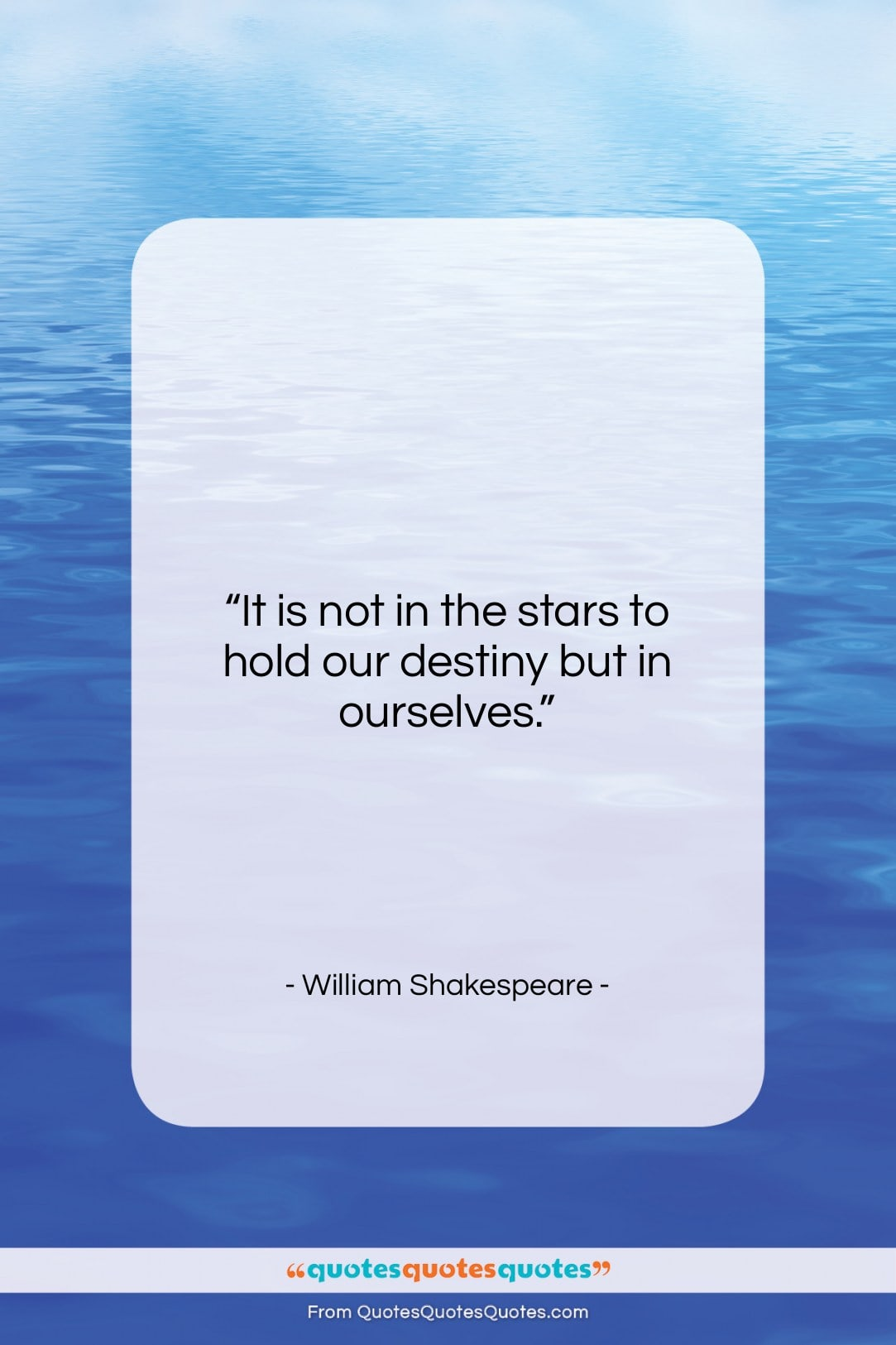 """William Shakespeare quote: """"It is not in the stars to…""""- at QuotesQuotesQuotes.com"""