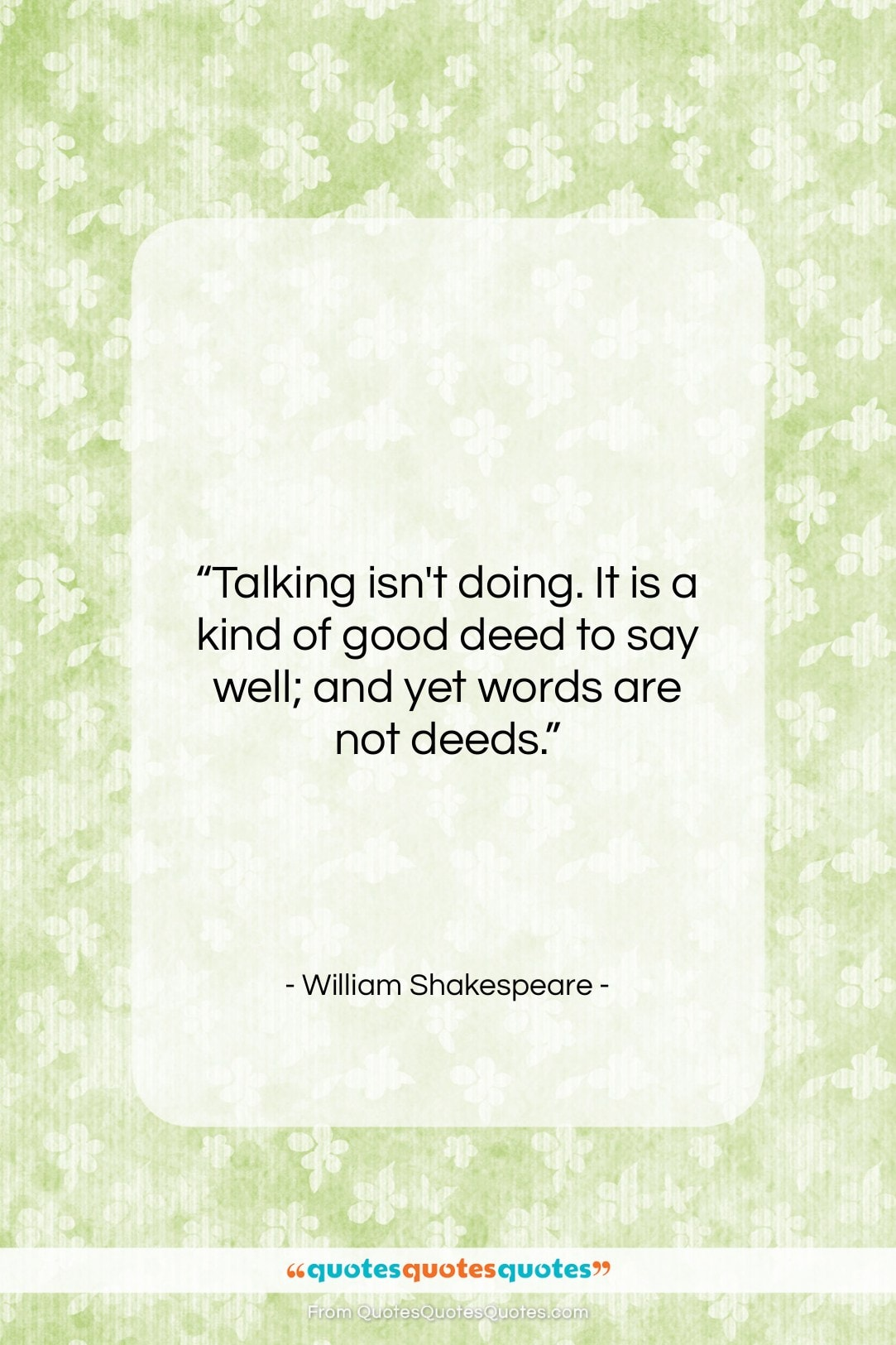 """William Shakespeare quote: """"Talking isn't doing. It is a kind…""""- at QuotesQuotesQuotes.com"""