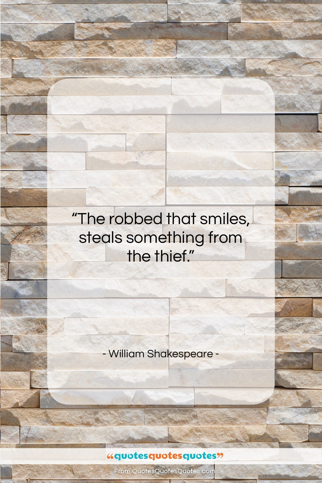 """William Shakespeare quote: """"The robbed that smiles, steals something from…""""- at QuotesQuotesQuotes.com"""