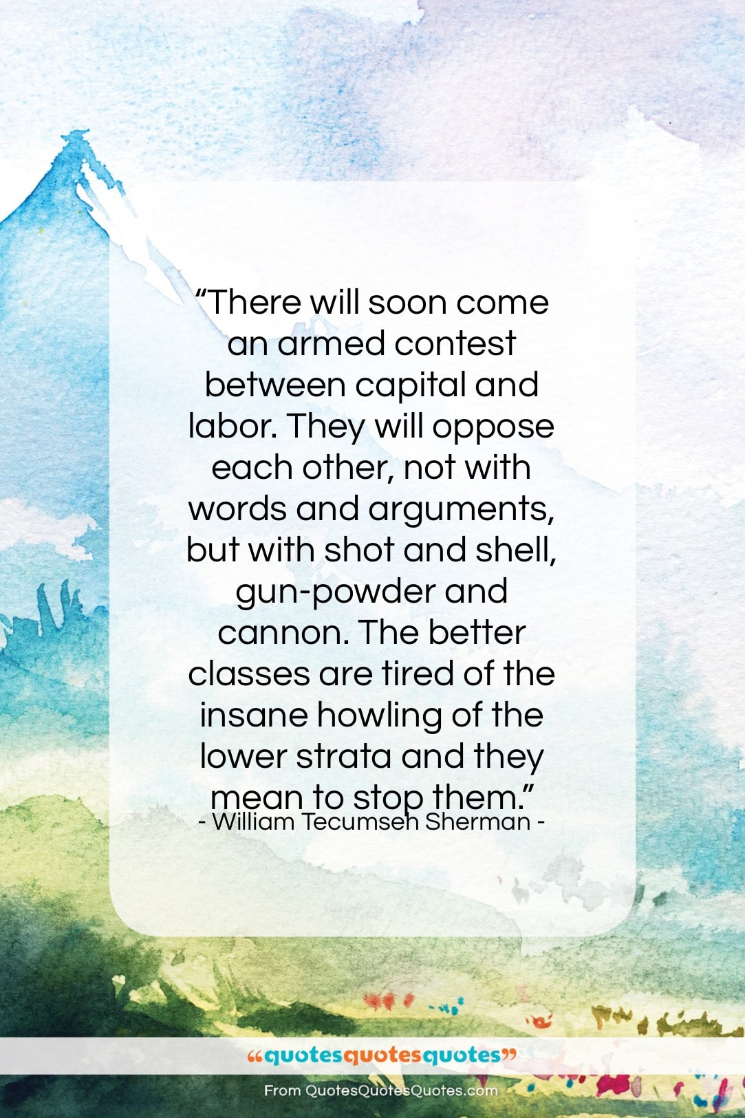 """William Tecumseh Sherman quote: """"There will soon come an armed contest…""""- at QuotesQuotesQuotes.com"""