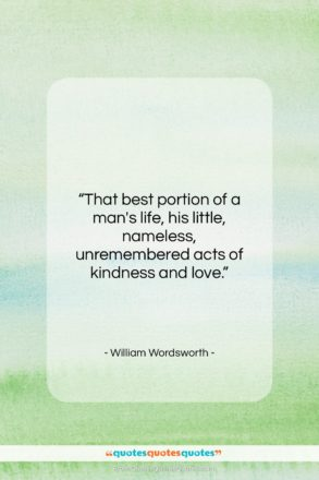 """William Wordsworth quote: """"That best portion of a man's life,…""""- at QuotesQuotesQuotes.com"""