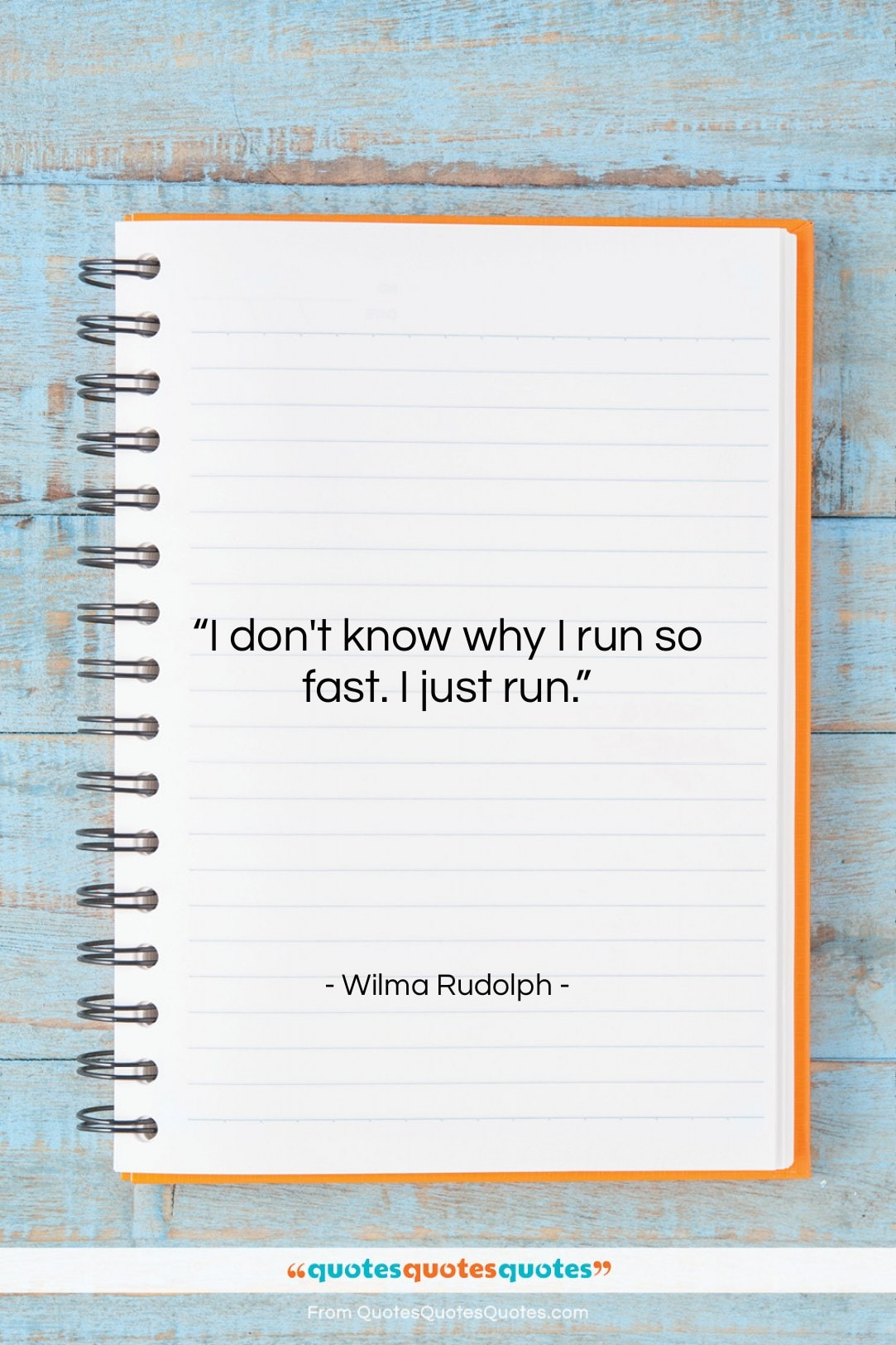 """Wilma Rudolph quote: """"I don't know why I run so…""""- at QuotesQuotesQuotes.com"""