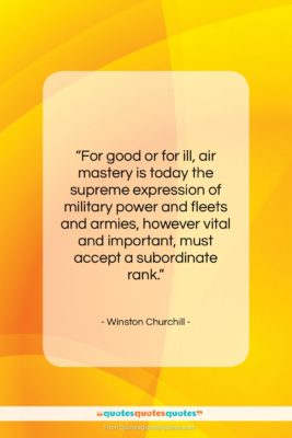 """Winston Churchill quote: """"For good or for ill, air mastery…""""- at QuotesQuotesQuotes.com"""